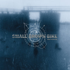 "SMALL BROWN BIKE ""Dead Reckoning"""