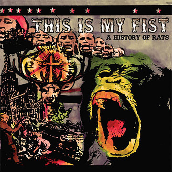 "THIS IS MY FIST ""A History Of Rats"""