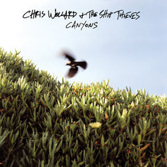 "CHRIS WOLLARD & THE SHIP THIEVES ""Canyons"""