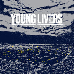 "YOUNG LIVERS ""Of Misery And Toil"""