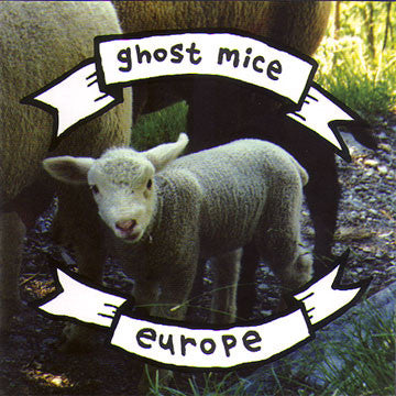 "GHOST MICE ""Europe"""