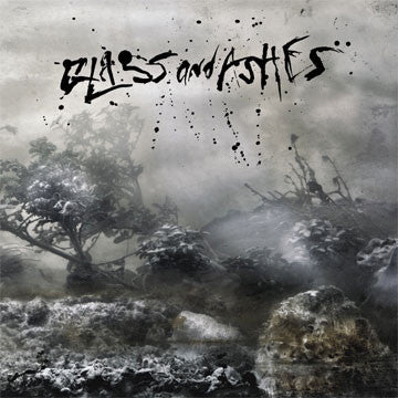 "GLASS & ASHES ""Glass And Ashes"""