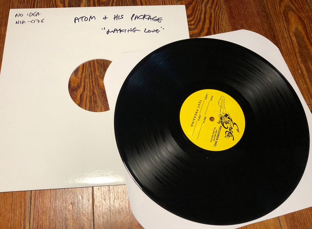"ATOM & HIS PACKAGE ""Making Love"" TEST PRESSING"