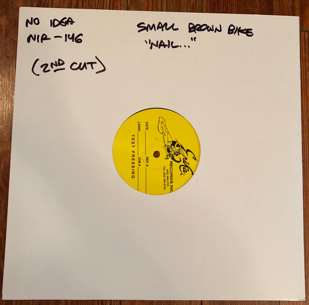 "SMALL BROWN BIKE ""Nail Yourself to the Ground"" TEST PRESSING"