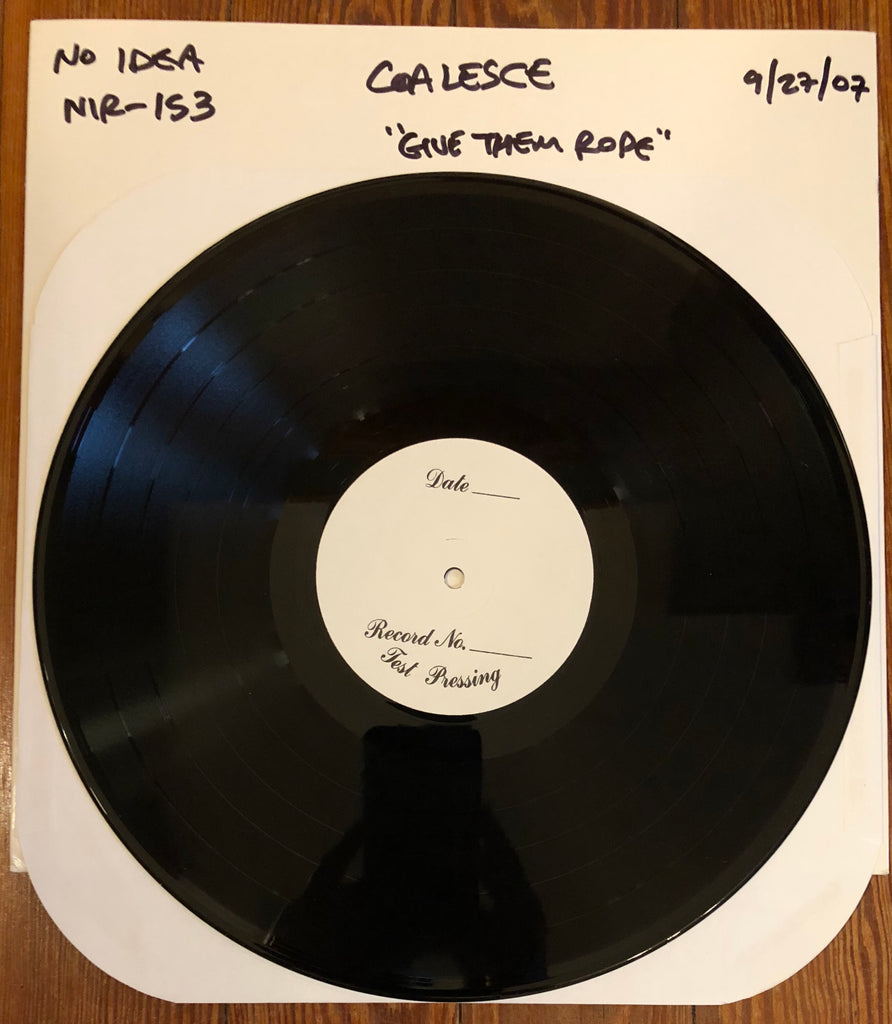 "COALESCE ""Give Them Rope She Said V2.0 "" TEST PRESSING"