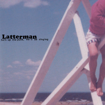 "LATTERMAN ""Turn Up The Punk, We'll Be Singing"""