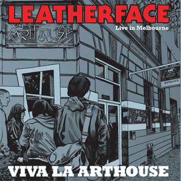 "LEATHERFACE ""Live In Melbourne: Viva La Arthouse"""