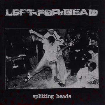 "LEFT FOR DEAD ""Splitting Heads"""