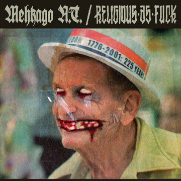 "RELIGIOUS AS FUCK / MEHKAGO N.T. ""Split"""