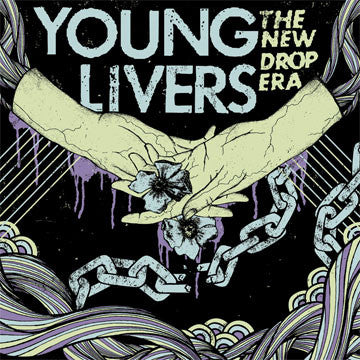"YOUNG LIVERS ""The New Drop Era"""