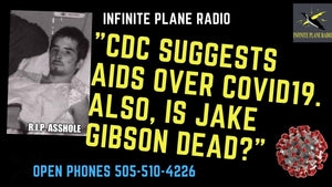 "Tonite on IPR: ""CDC SUGGESTS AIDS OVER COVID19.  ""  OPEN PHONES 505-510-4226"