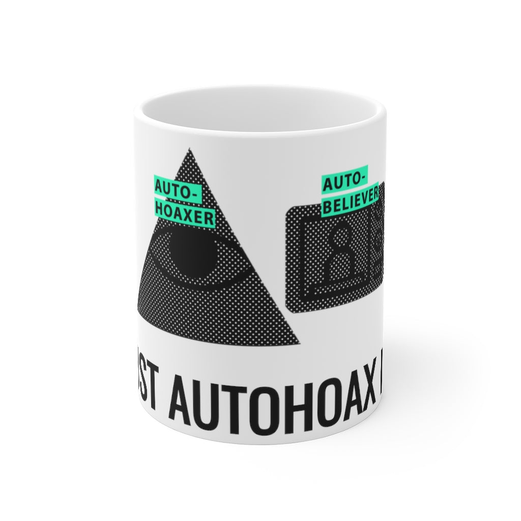 JUST AUTOHOAX IT/ Mug 11oz