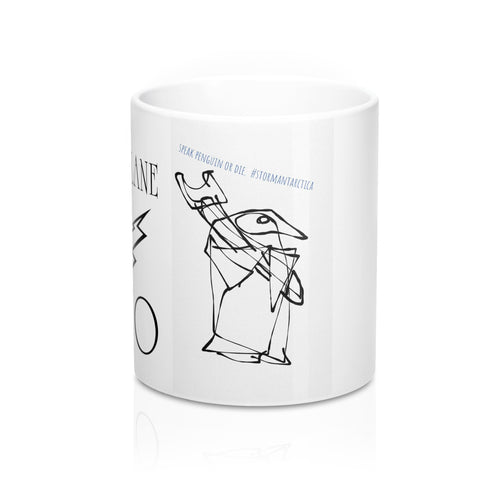SPEAK PENGUIN OR DIE #spod #stormantarctica/ Mug 11oz