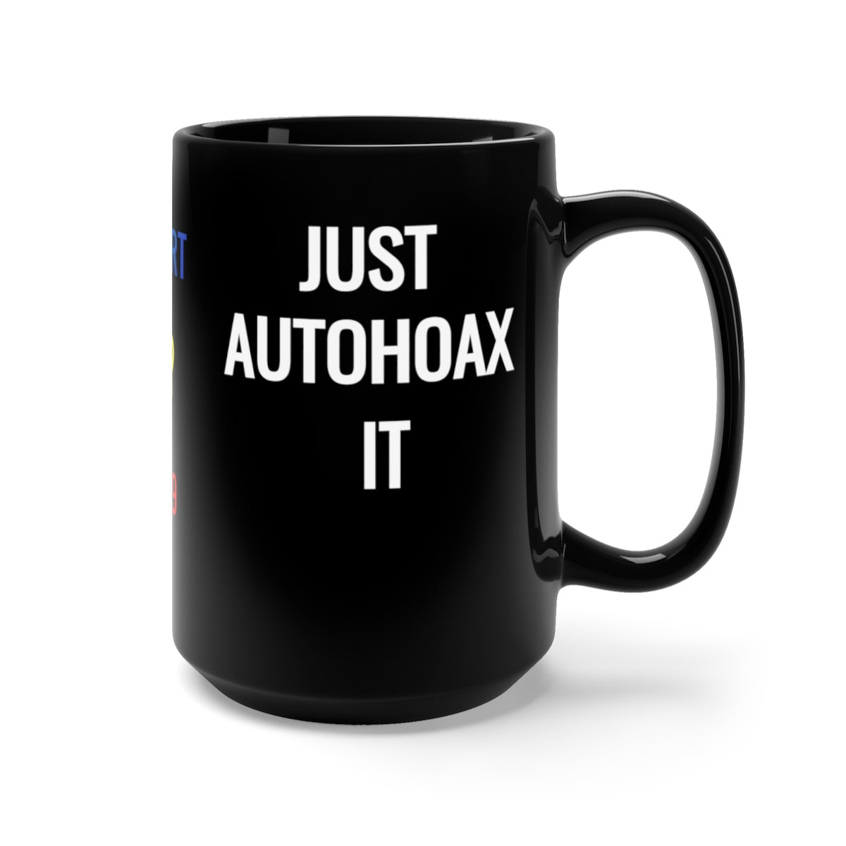 THE FLAT EARTH REPORT/ JUST AUTOHOAX IT Black Mug 15oz