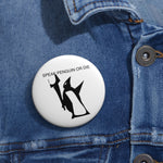 Speak Penguin Or Die #SPOD Custom Pin Buttons