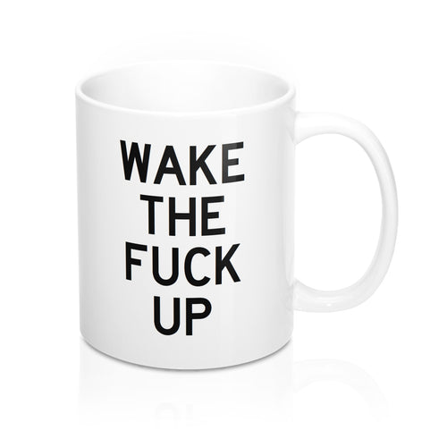 WAKE THE FUCK UP, #coffee  Mug 11oz