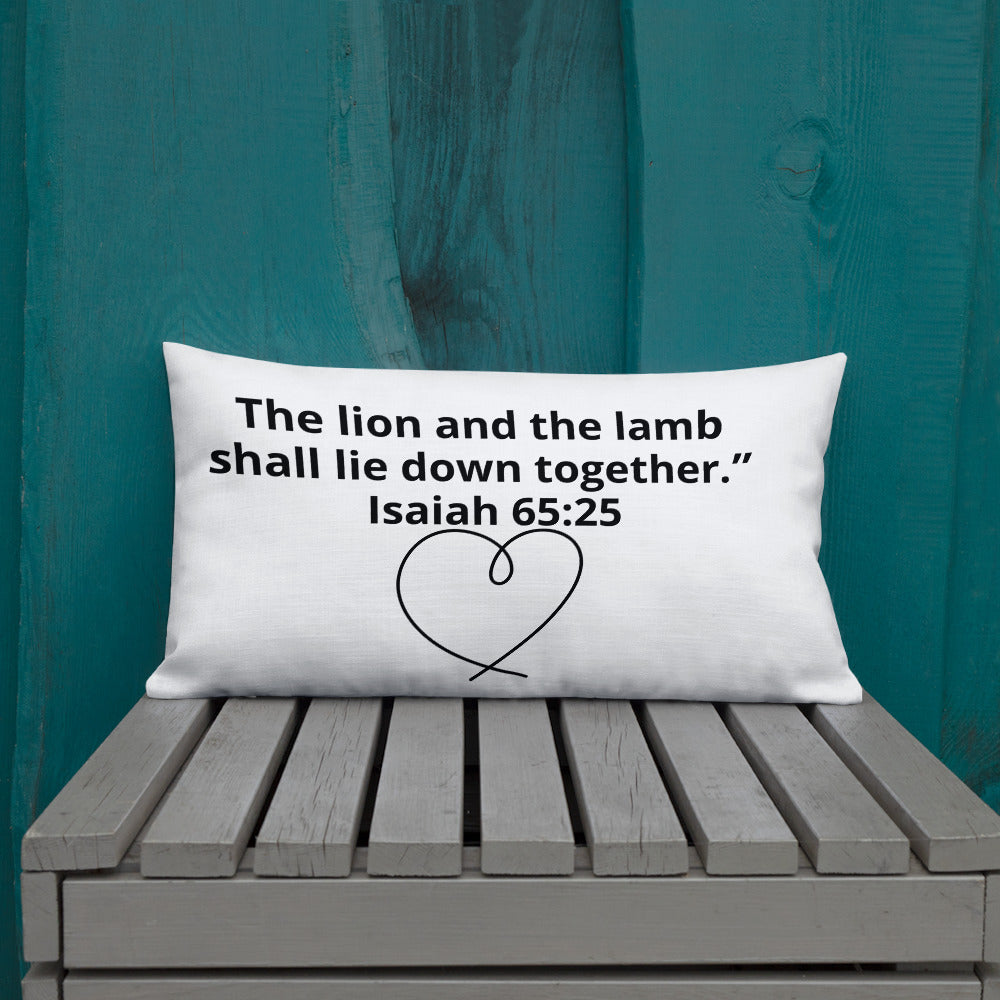 """The lion and the lamb shall lie down together."",  Isaiah 65:25 Premium Pillow"