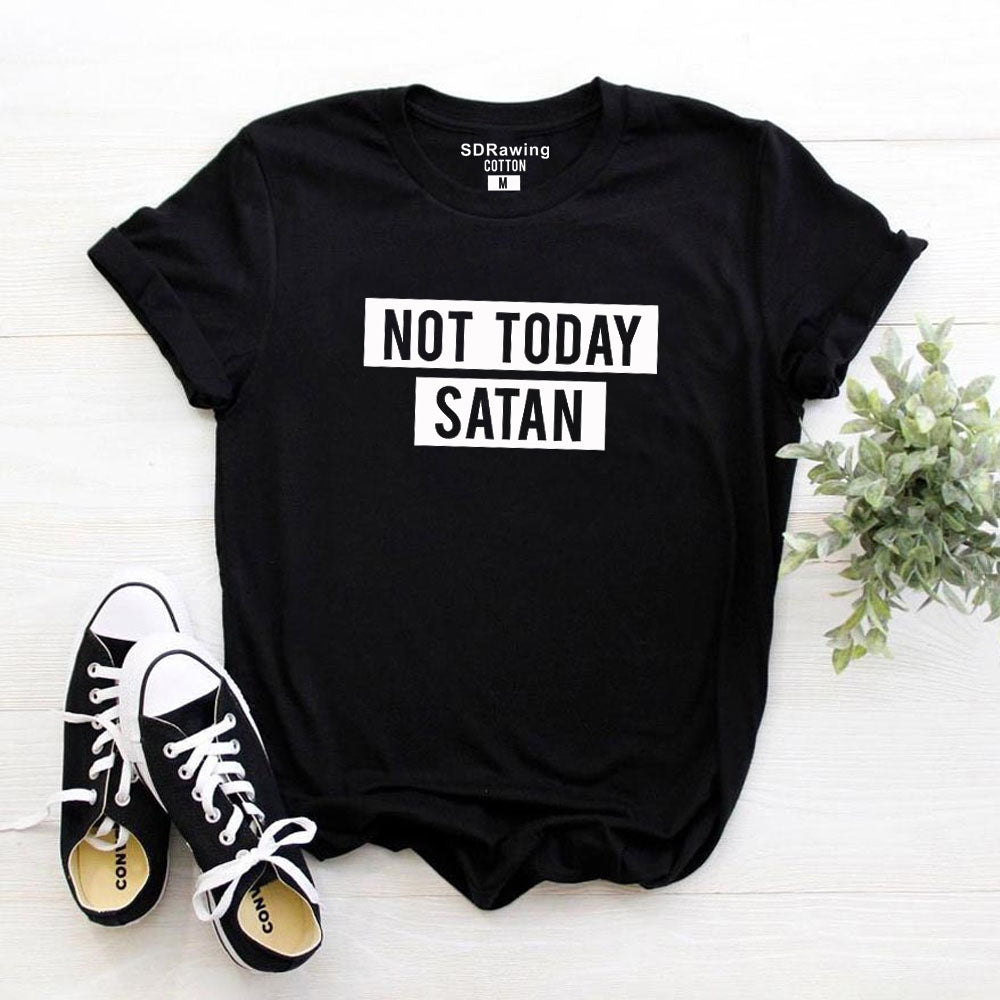 Not Today Satan letter print t Shirt Funny Graphic Shirt  Basic Workout tops Satan Not Today Tees drop ship