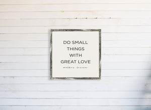 Do Small Things With Great Love Wall Art