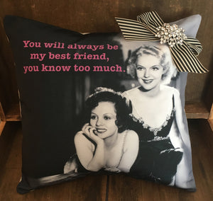 You Will Always Be My Best Friend Pillow