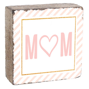 "Rustic ""Mom"" Block"