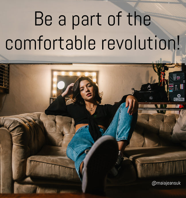Be a part of the comfortable revolution!
