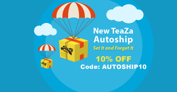 New TeaZa Autoship – Set It and Forget It!