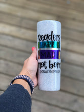 Load image into Gallery viewer, 20 oz Readers are Made Glitter Tumbler