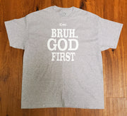 Bruh God First T-Shirt