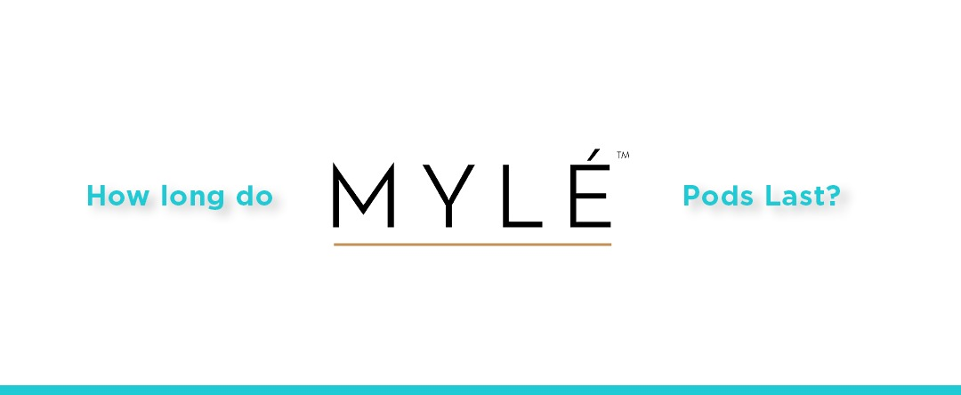 How Long Do MYLÉ Pods Last?