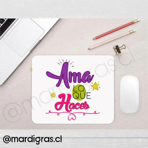 "PAD MOUSE FRASE ""AMA LO QUE HACES"""