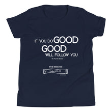 Load image into Gallery viewer, YOUTH - DO GOOD T-SHIRT (WH)