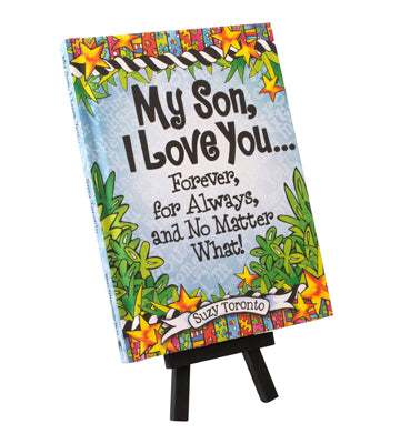 My Son, I Love you...Forever, for Always, and No Matter What!