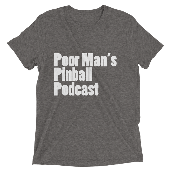 Poor Man's Pinball Podcast OG - Premium Tri-blend T-shirt