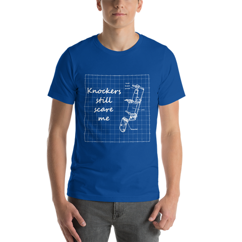 Knockers Still Scare Me - Super Soft Unisex T-Shirt