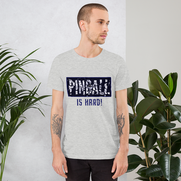 Pinball Is Hard - Super Soft T-Shirt - Silverball Swag