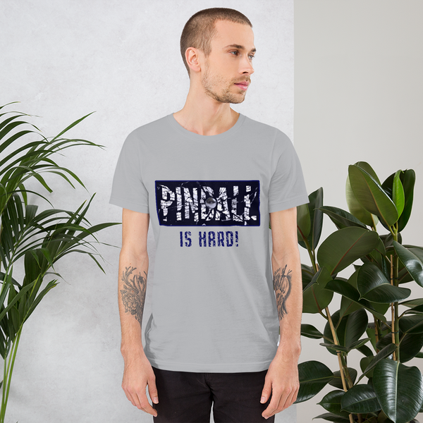 Pinball Is Hard - Super Soft T-Shirt