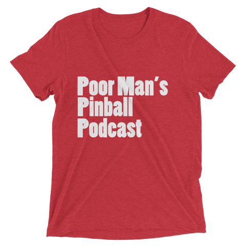 Poor Man's Pinball Podcast OG - Premium Tri-blend T-shirt - Silverball Swag