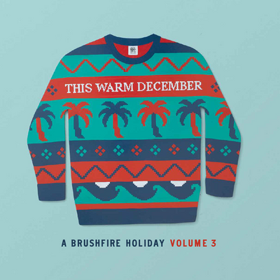 This Warm December, A Brushfire Holiday, Vol. 3 CD