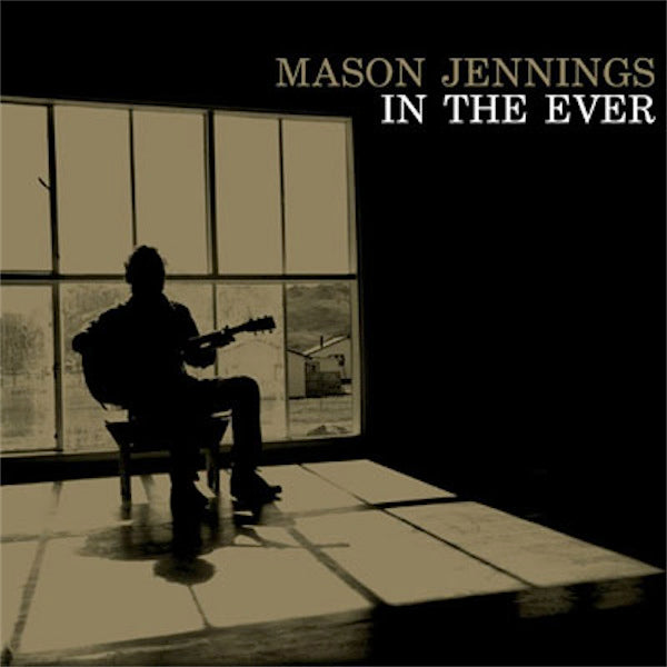 MASON JENNINGS - In The Ever - VINYL