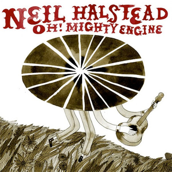 NEIL HALSTEAD - Oh! Mighty Engine - VINYL