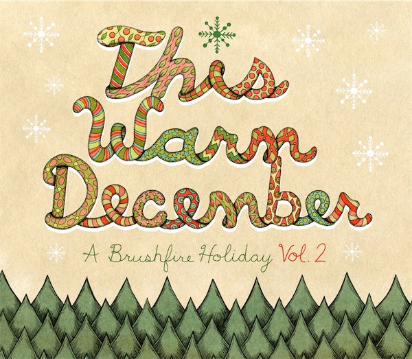 This Warm December: A Brushfire Holiday Volume. II - VINYL