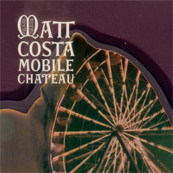 MATT COSTA - Mobile Chateau - VINYL