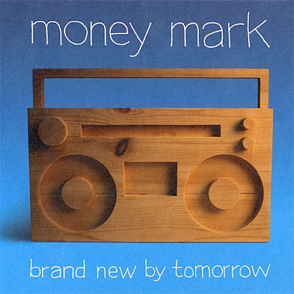 MONEY MARK - Brand New By Tomorrow - VINYL
