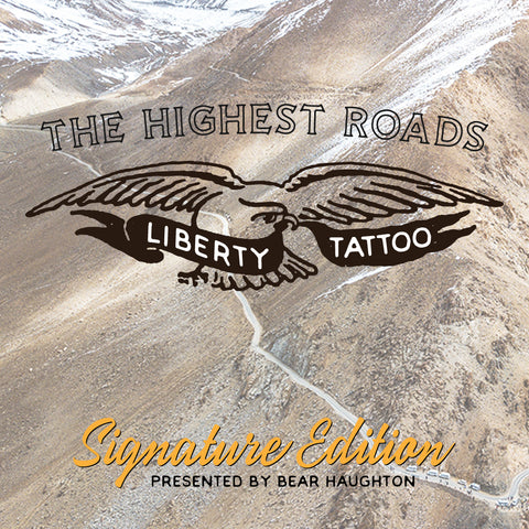 The Highest Roads - (18300 Feet) - Liberty Tattoo Edition - INDIA $3999