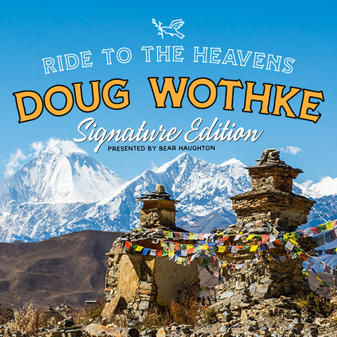 Ride to the Heavens - Doug Wothke Edition - NEPAL $4799