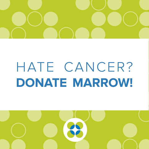 Hate Cancer? Donate Marrow!