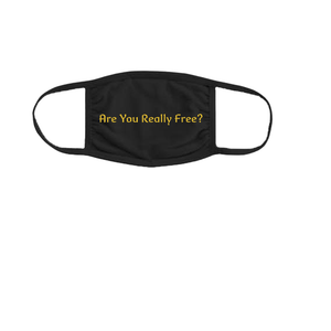 Are You Really Free ? Adult Mask - Custom Prints By Me LLC