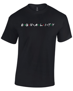 Equality T-Shirt (Unisex) - Custom Prints By Me LLC