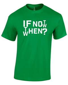 If Not Now, Then When? T-Shirt (Unisex) - Custom Prints By Me LLC